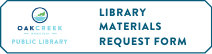 LIBRARY MATERIALS REQUEST FORM