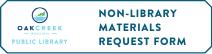 NON-LIBRARY MATERIALS REQUEST FORM