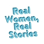 Real Women, Real Stories