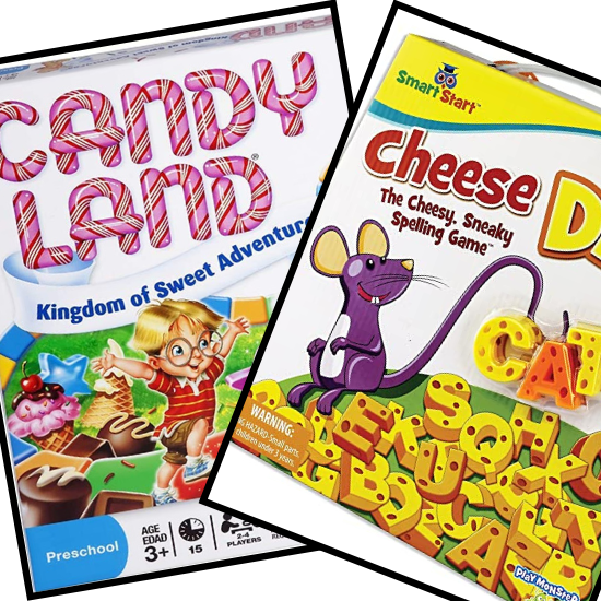 The board games Candy Land and Cheese Dip
