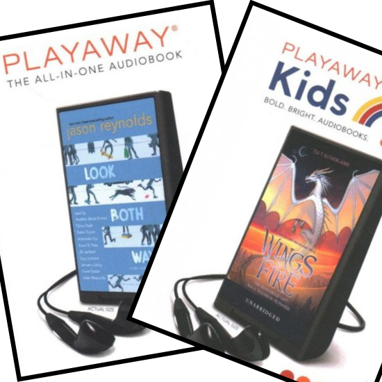 The Playaways Look Both Ways by Jason Reynolds and Wings of Fire by Tui T. Sutherland
